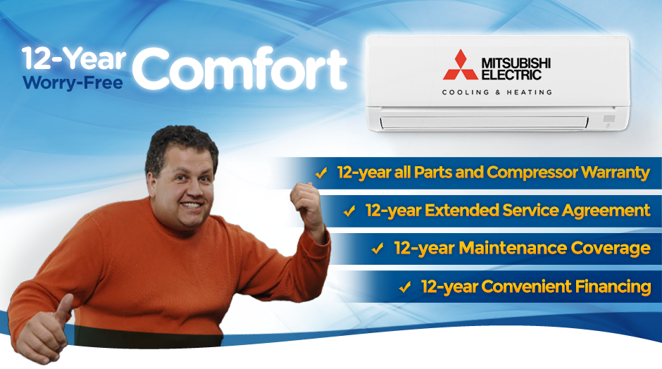 12-year all parts and compressor, extended service agreement, maintenance coverage, convenient financing, worry free ductless comfort